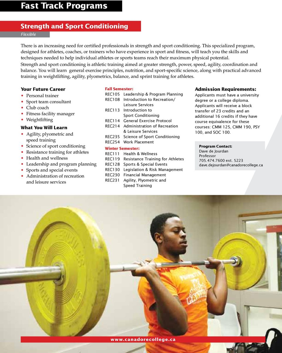 teams reach their maximum physical potential. Strength and sport conditioning is athletic training aimed at greater strength, power, speed, agility, coordination and balance.