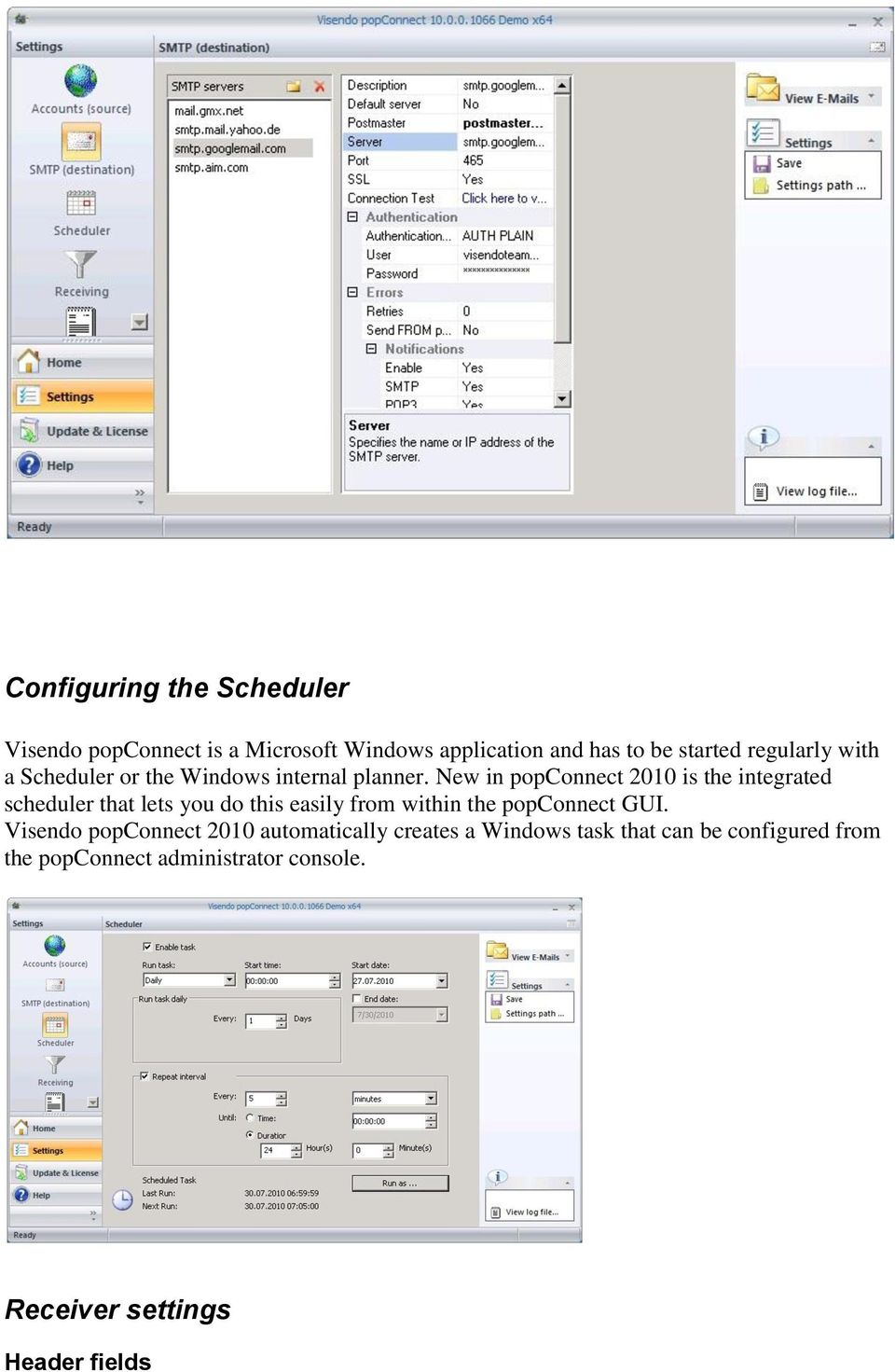 New in popconnect 2010 is the integrated scheduler that lets you do this easily from within the popconnect