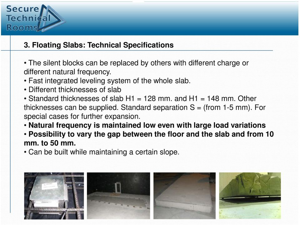 Other thicknesses can be supplied. Standard separation S = (from 1-5 mm). For special cases for further expansion.