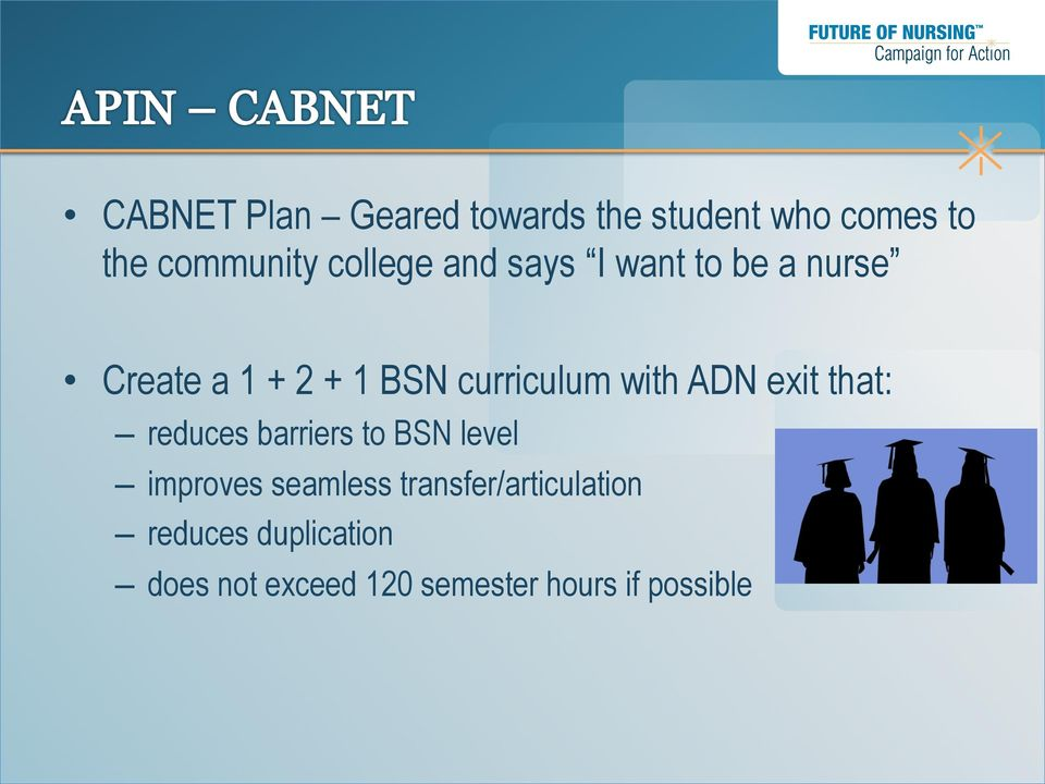 exit that: reduces barriers to BSN level improves seamless