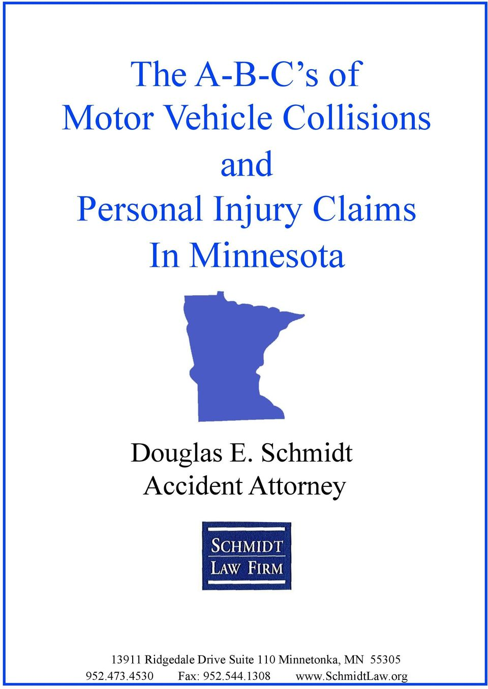 Schmidt Accident Attorney 13911 Ridgedale Drive Suite