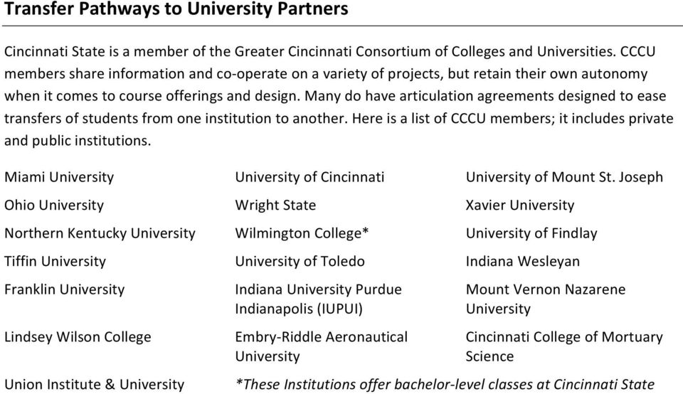 Many do have articulation agreements designed to ease transfers of students from one institution to another. Here is a list of CCCU members; it includes private and public institutions.