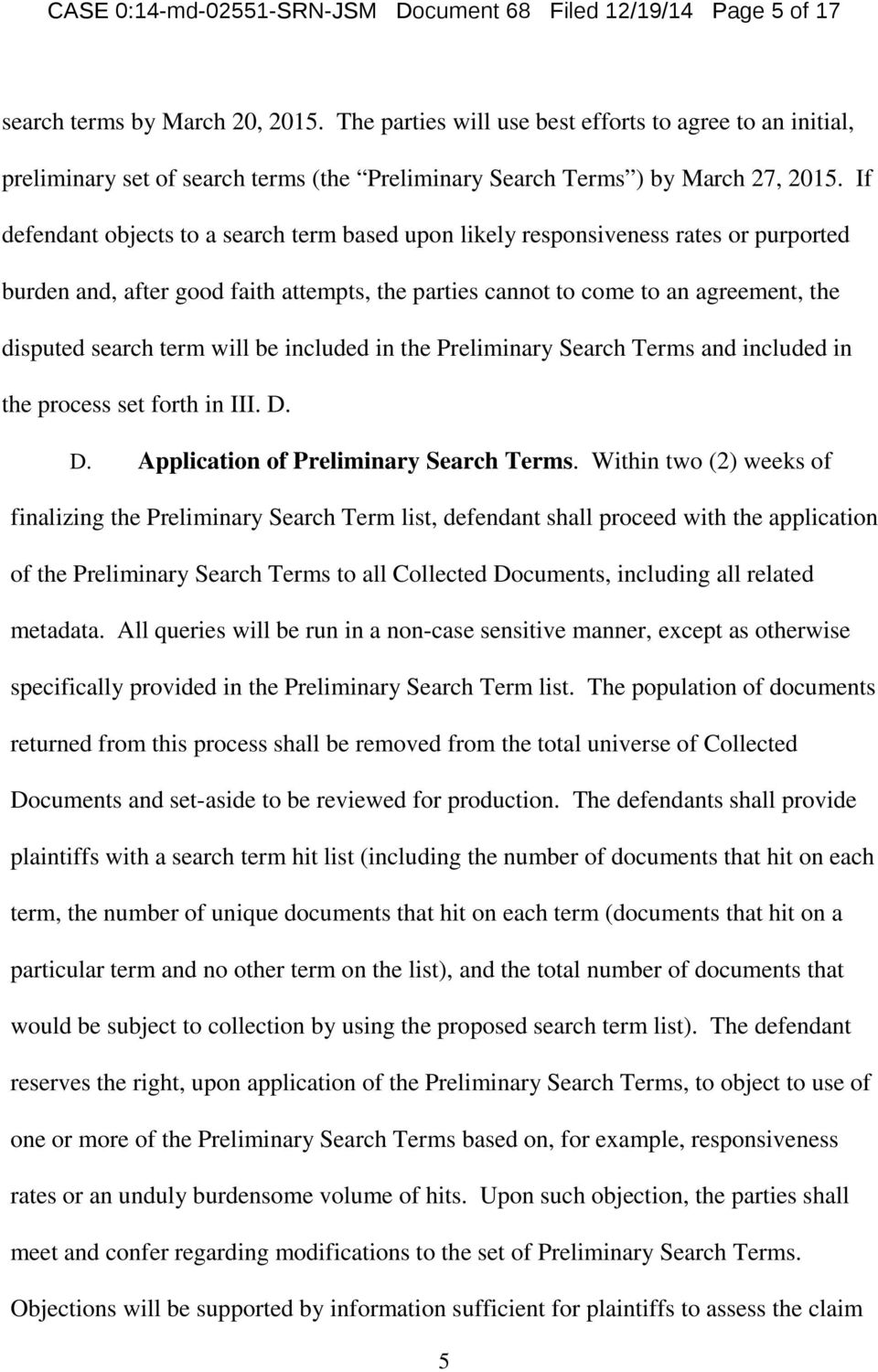 If defendant objects to a search term based upon likely responsiveness rates or purported burden and, after good faith attempts, the parties cannot to come to an agreement, the disputed search term