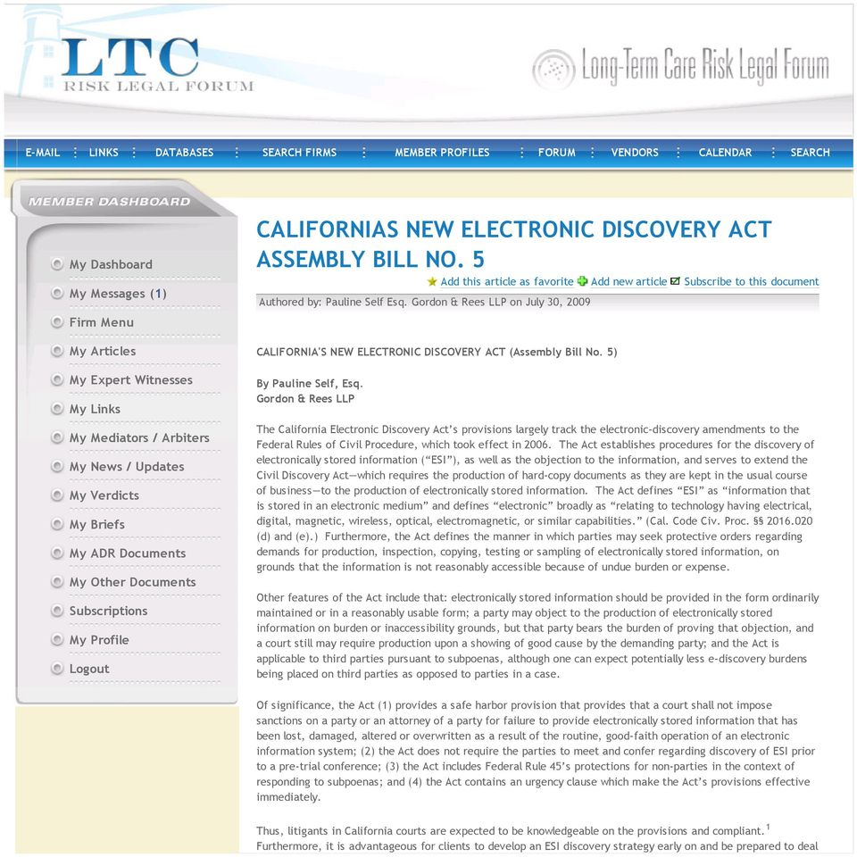 Gordon & Rees LLP on July 30, 2009 CALIFORNIA'S NEW ELECTRONIC DISCOVERY ACT (Assembly Bill No. 5) By Pauline Self, Esq.