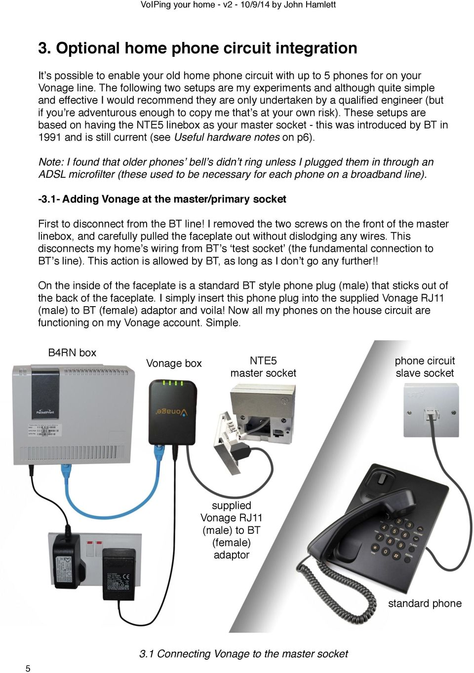 An Unofficial Guide To Setting Up Vonage Voip On B4rn And Notes Bt Line Master Socket Wiring Phone Connecting The Thats At Your Own Risk These Setups Are Based Having Nte5 Linebox