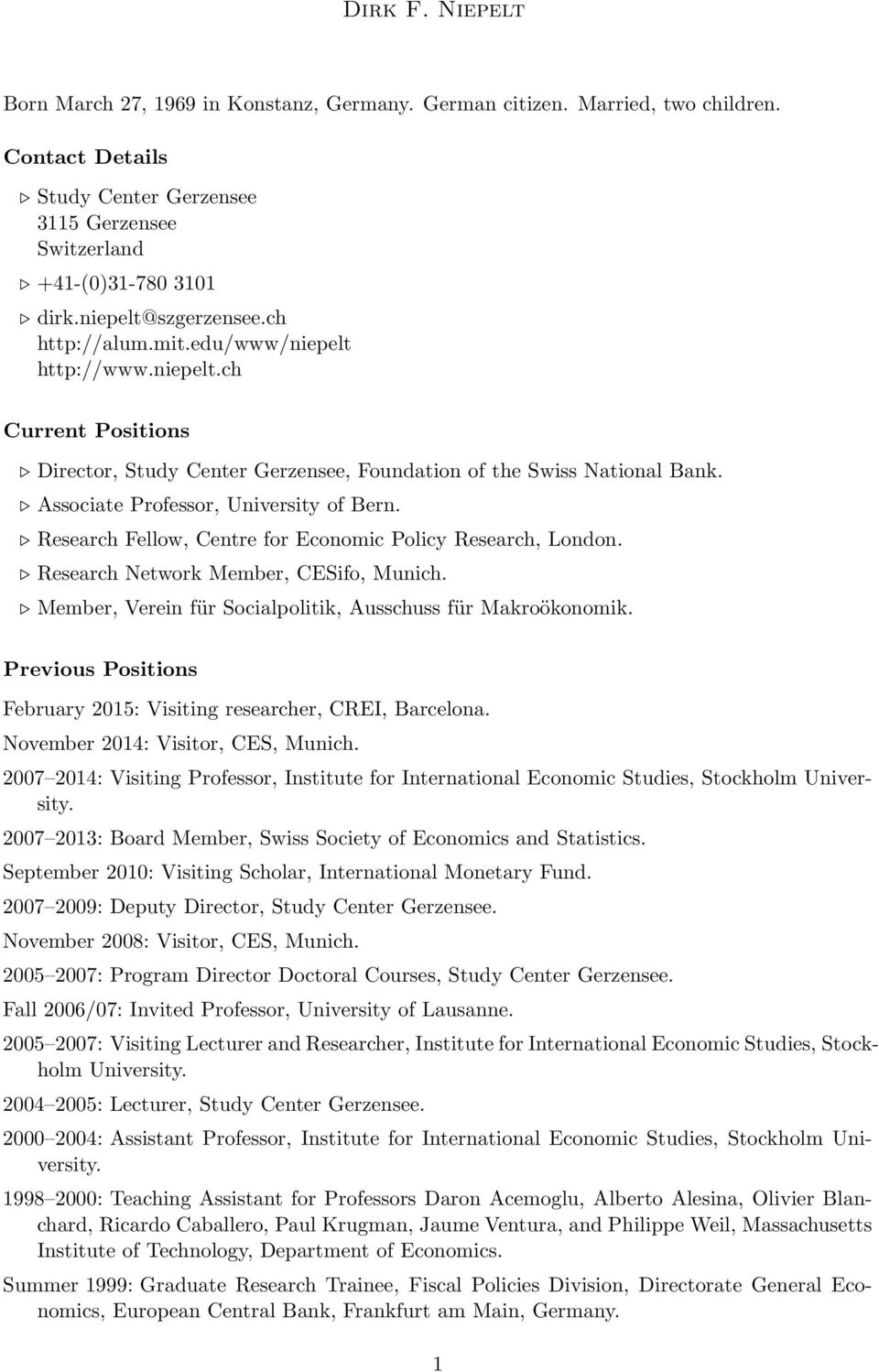 Associate Professor, University of Bern. Research Fellow, Centre for Economic Policy Research, London. Research Network Member, CESifo, Munich.