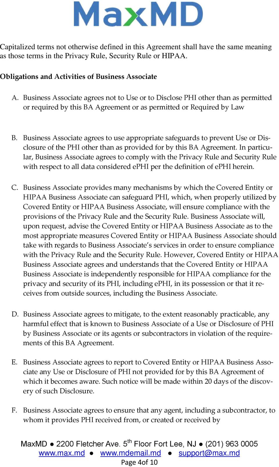 Business Associate agrees to use appropriate safeguards to prevent Use or Disclosure of the PHI other than as provided for by this BA Agreement.