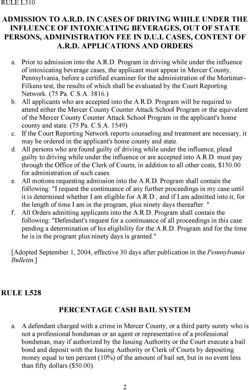 Program in driving while under the influence of intoxicating beverage cases, the applicant must appear in Mercer County, Pennsylvania, before a certified examiner for the administration of the