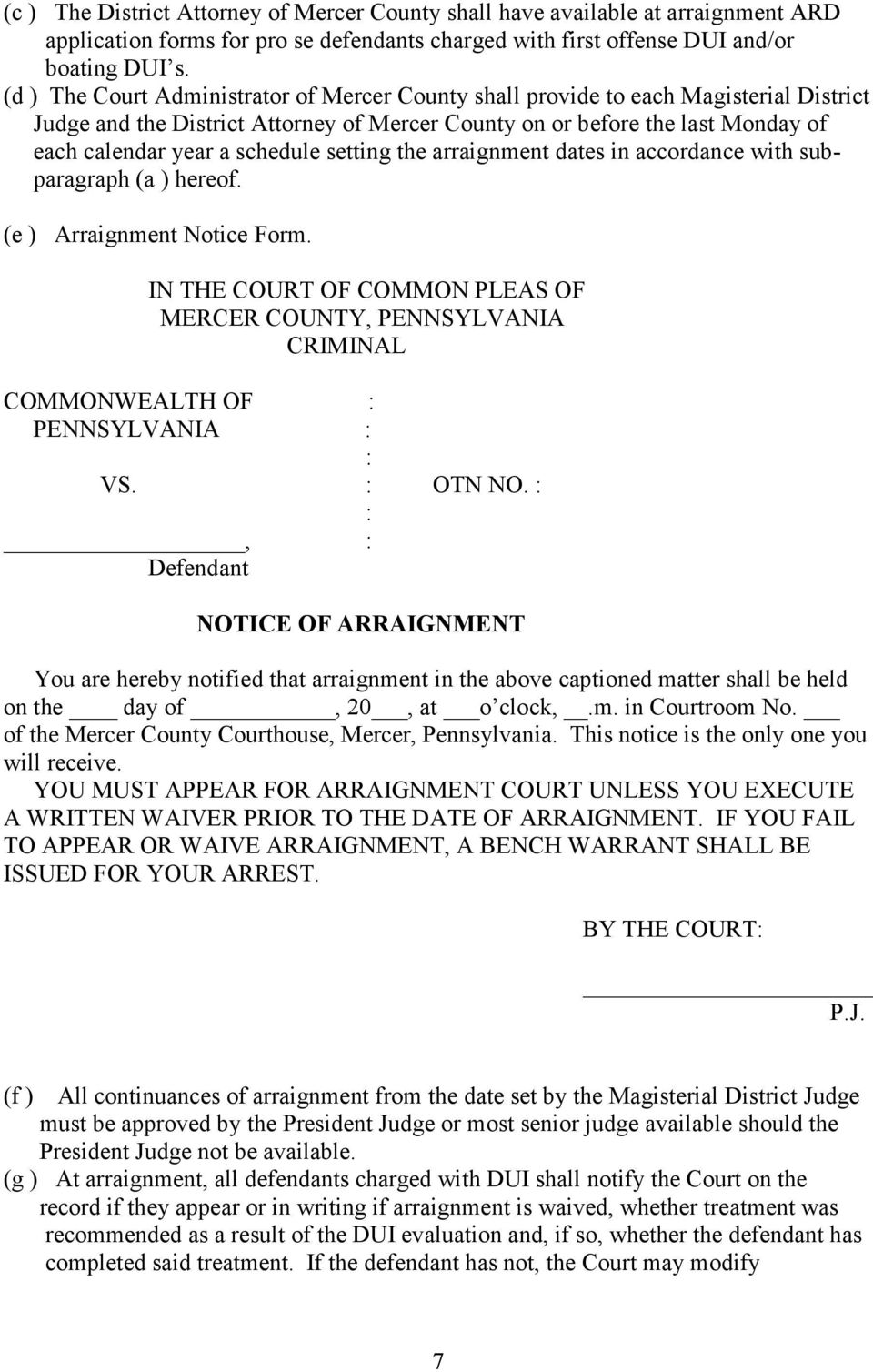 setting the arraignment dates in accordance with subparagraph (a ) hereof. (e ) Arraignment Notice Form.
