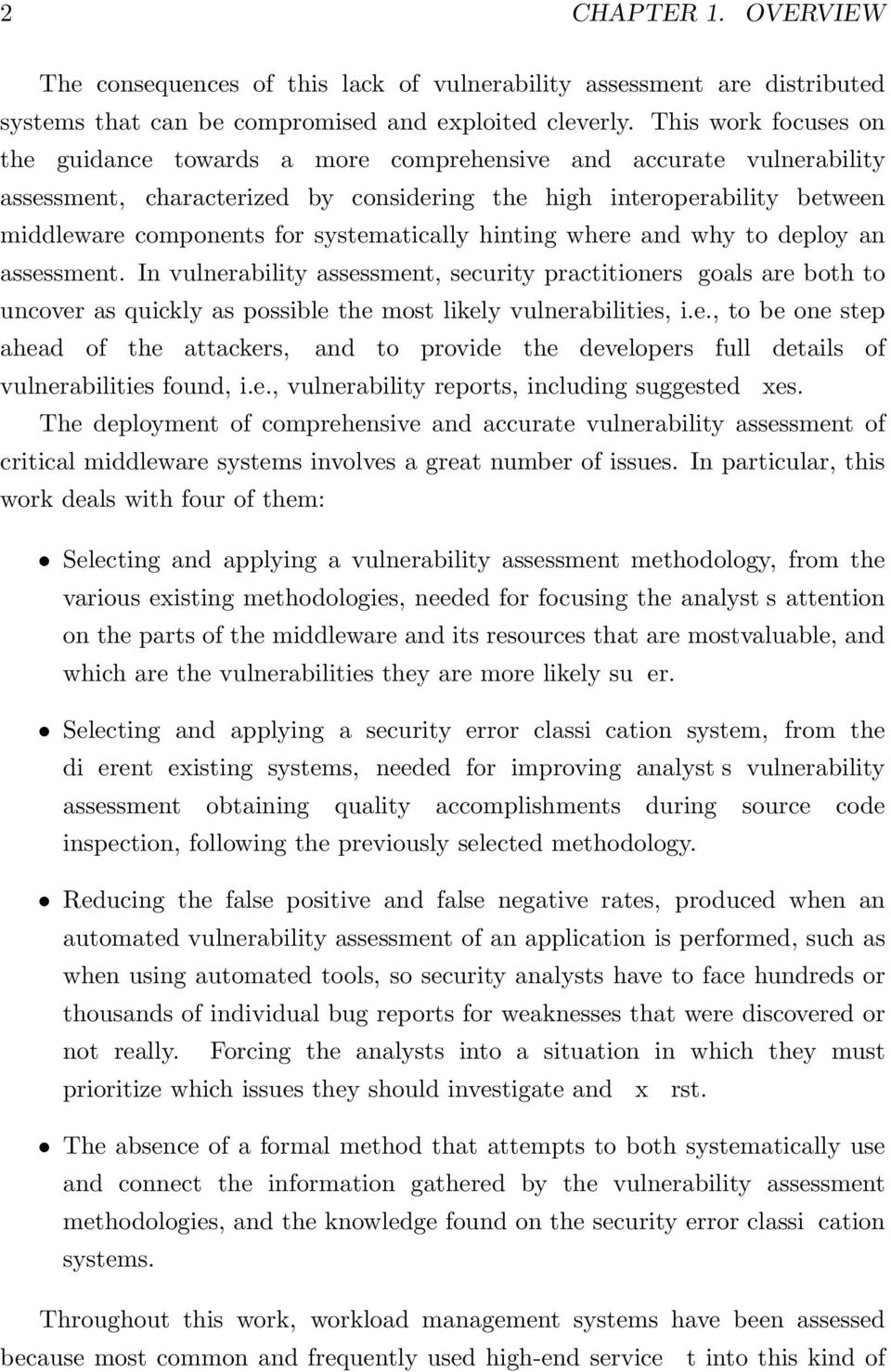 systematically hinting where and why to deploy an assessment. In vulnerability assessment, security practitioners' goals are both to uncover as quickly as possible the most likely vulnerabilities, i.
