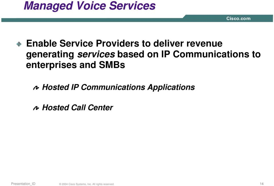IP Communications to enterprises and SMBs Hosted