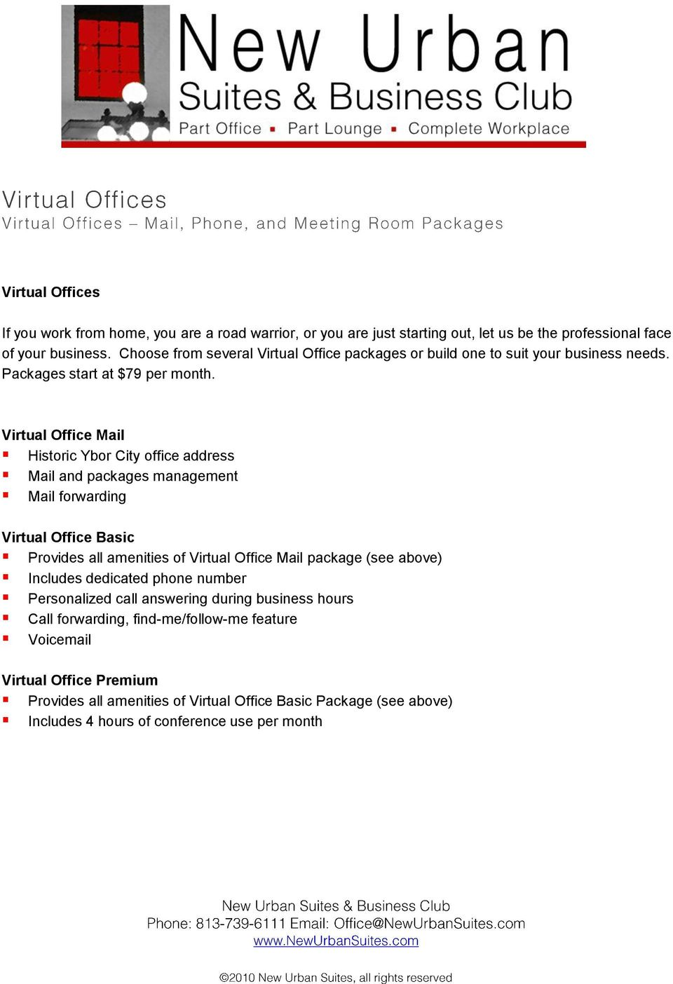 Virtual Office Mail Historic Ybor City office address Mail and packages management Mail forwarding Virtual Office Basic Provides all amenities of Virtual Office Mail package (see