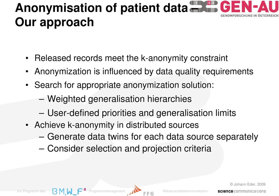 Weighted generalisation hierarchies User-defined priorities and generalisation limits Achieve