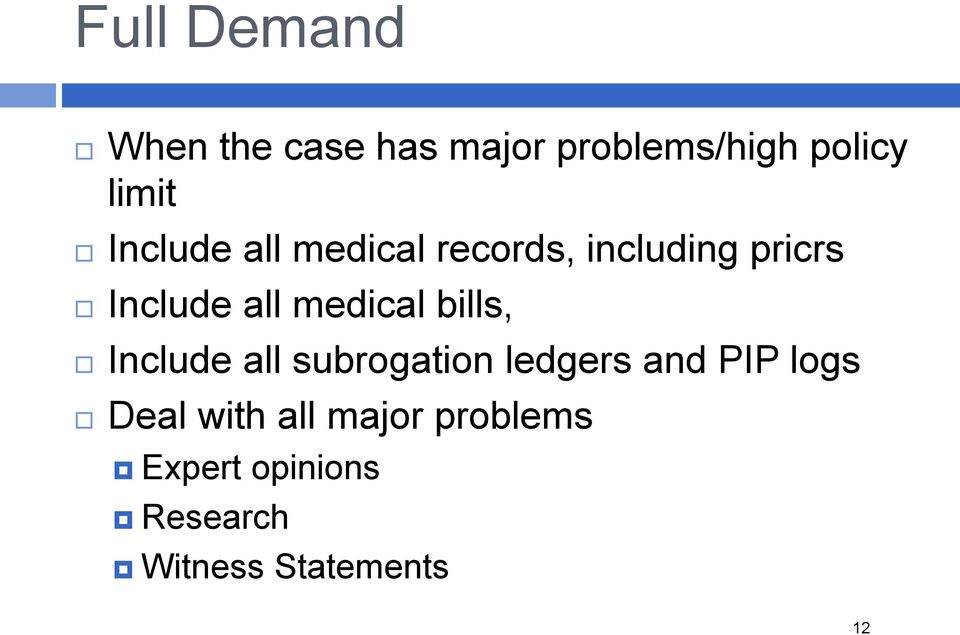 medical bills, Include all subrogation ledgers and PIP logs