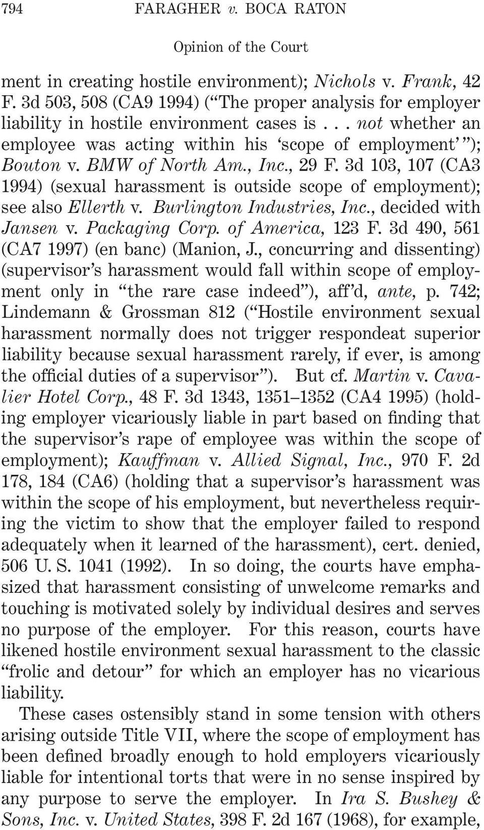 3d 103, 107 (CA3 1994) (sexual harassment is outside scope of employment); see also Ellerth v. Burlington Industries, Inc., decided with Jansen v. Packaging Corp. of America, 123 F.