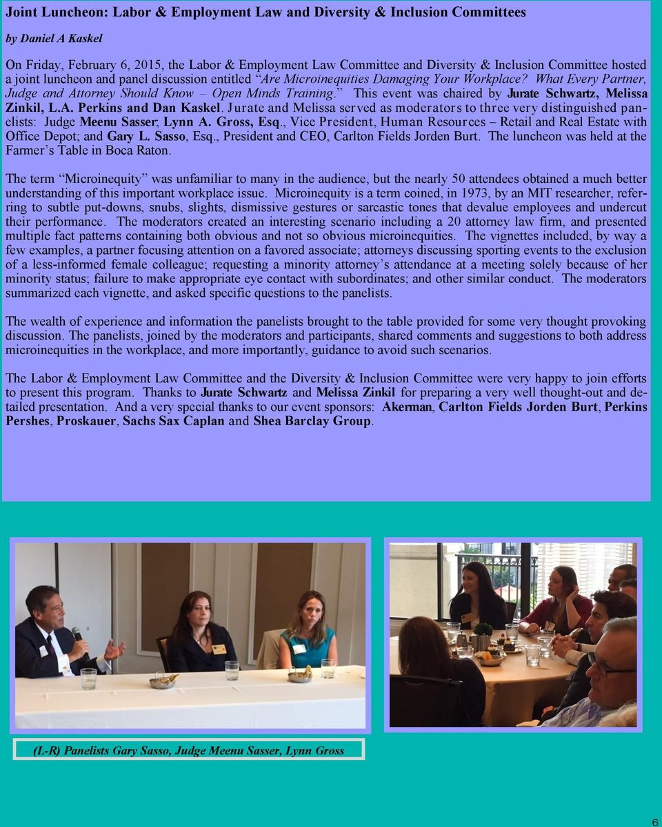 This event was chaired by Jurate Schwartz, Melissa Zinkil, L.A. Perkins and Dan Kaskel.