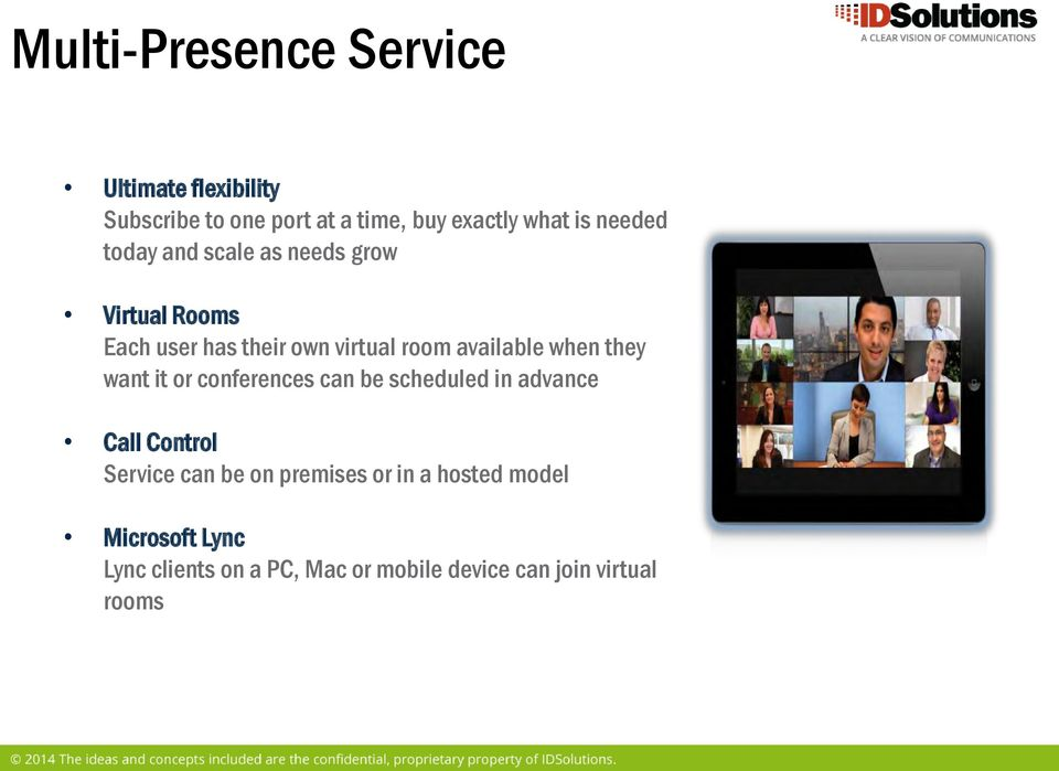 when they want it or conferences can be scheduled in advance Call Control Service can be on