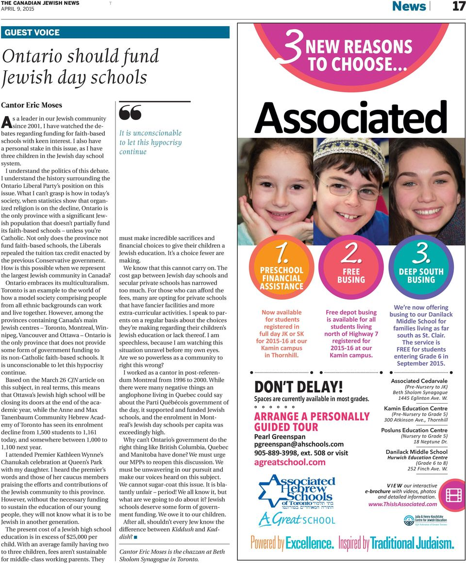 I also have a personal stake in this issue, as I have three children in the Jewish day school system. I understand the politics of this debate.