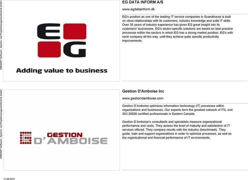 Over 35 years of industry experience has given EG great insight into its customers' businesses.