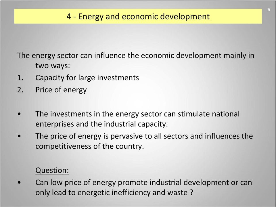 Price of energy The investments in the energy sector can stimulate national enterprises and the industrial capacity.
