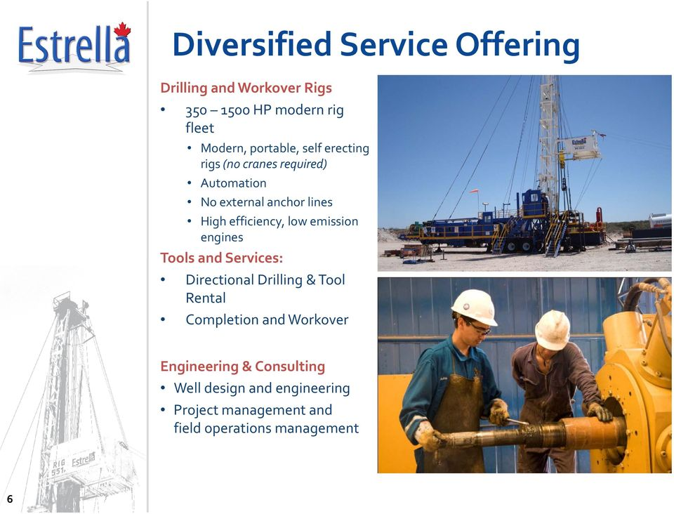 efficiency, low emission engines Tools and Services: Directional Drilling & Tool Rental Completion