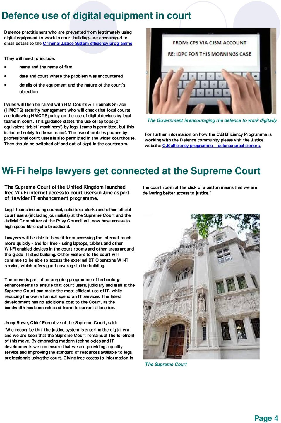 objection Issues will then be raised with HM Courts & Tribunals Service (HMCTS) security management who will check that local courts are following HMCTS policy on the use of digital devices by legal
