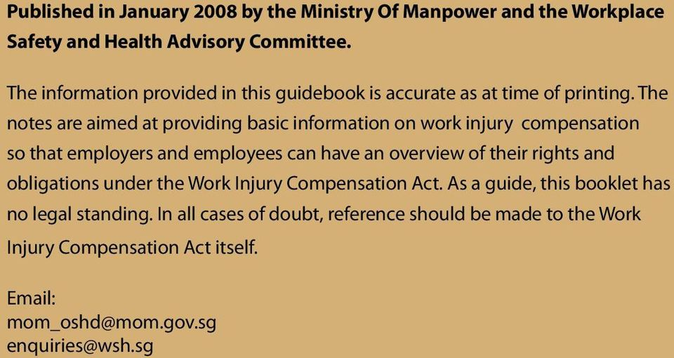 The notes are aimed at providing basic information on work injury compensation so that employers and employees can have an overview of their