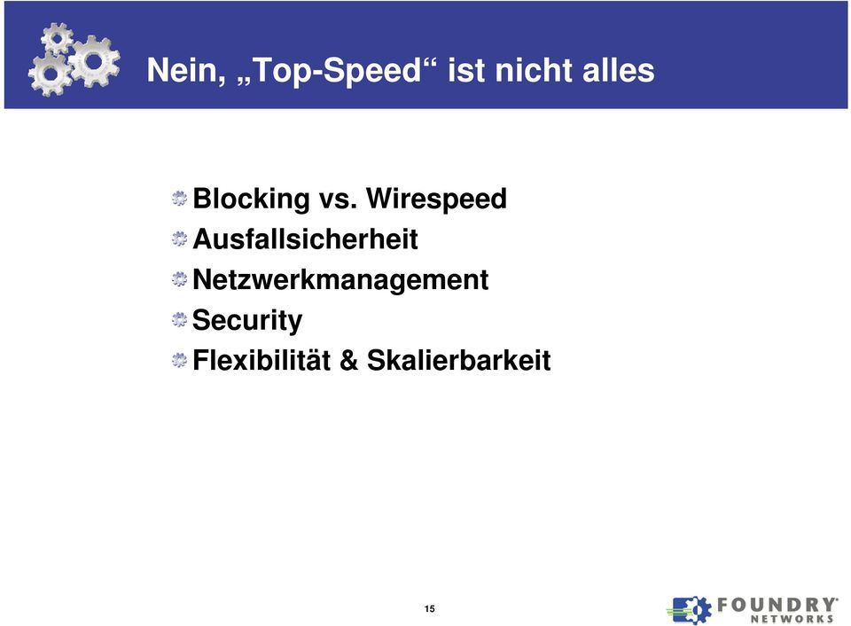 Wirespeed Ausfallsicherheit
