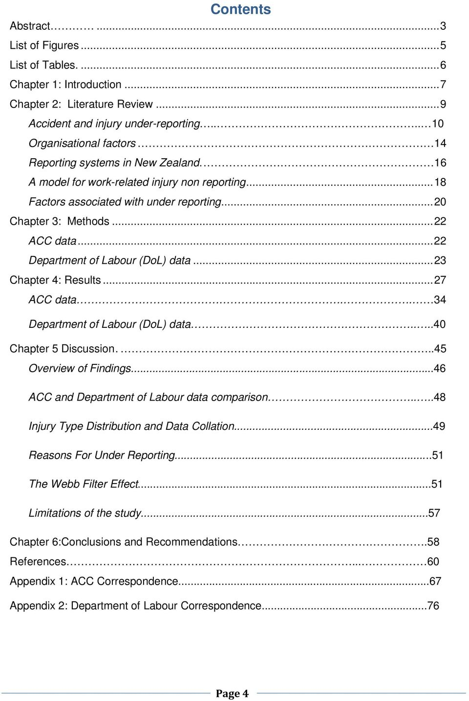 .. 22 Department of Labour (DoL) data... 23 Chapter 4: Results... 27 ACC data.. 34 Department of Labour (DoL) data....40 Chapter 5 Discussion...45 Overview of Findings.