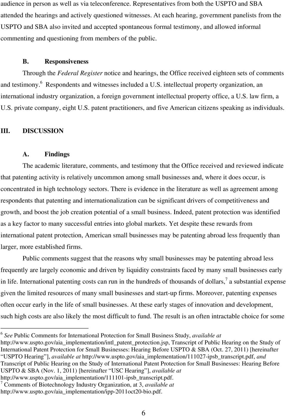 Responsiveness Through the Federal Register notice and hearings, the Office received eighteen sets of comments and testimony. 6 Respondents and witnesses included a U.S.