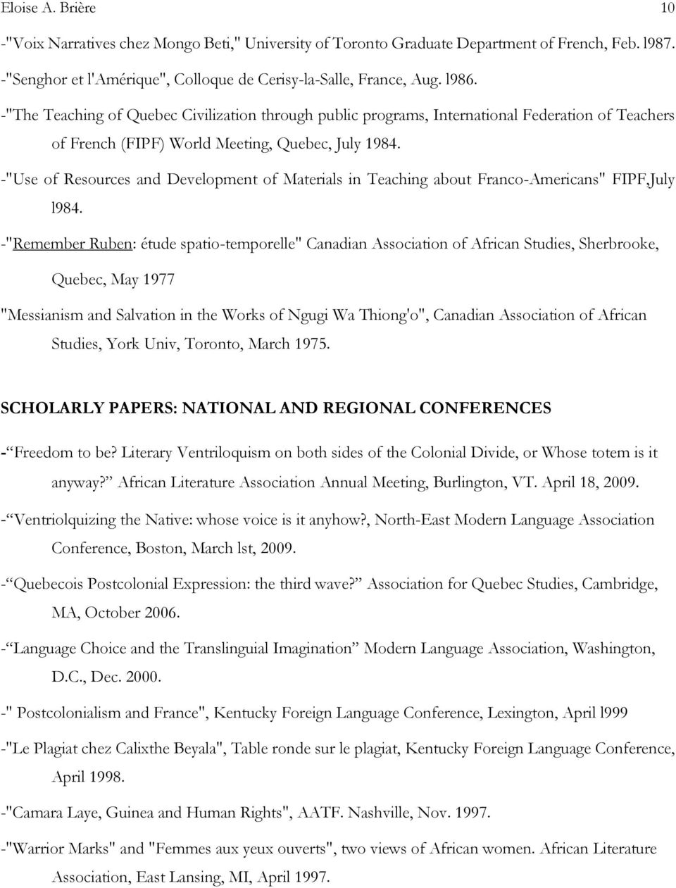 "-""Use of Resources and Development of Materials in Teaching about Franco-Americans"" FIPF,July l984."