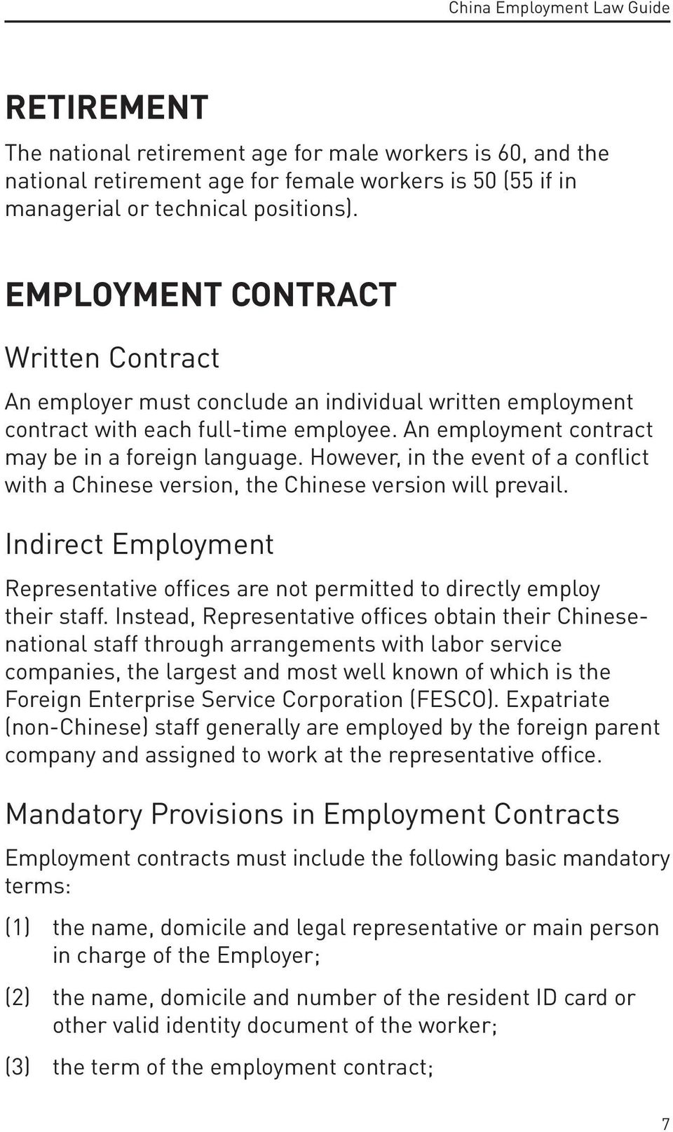 However, in the event of a conflict with a Chinese version, the Chinese version will prevail. Indirect Employment Representative offices are not permitted to directly employ their staff.