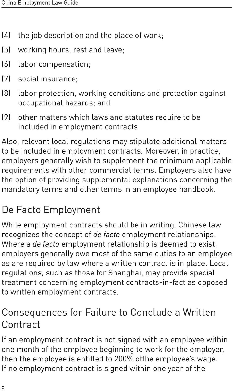 Also, relevant local regulations may stipulate additional matters to be included in employment contracts.