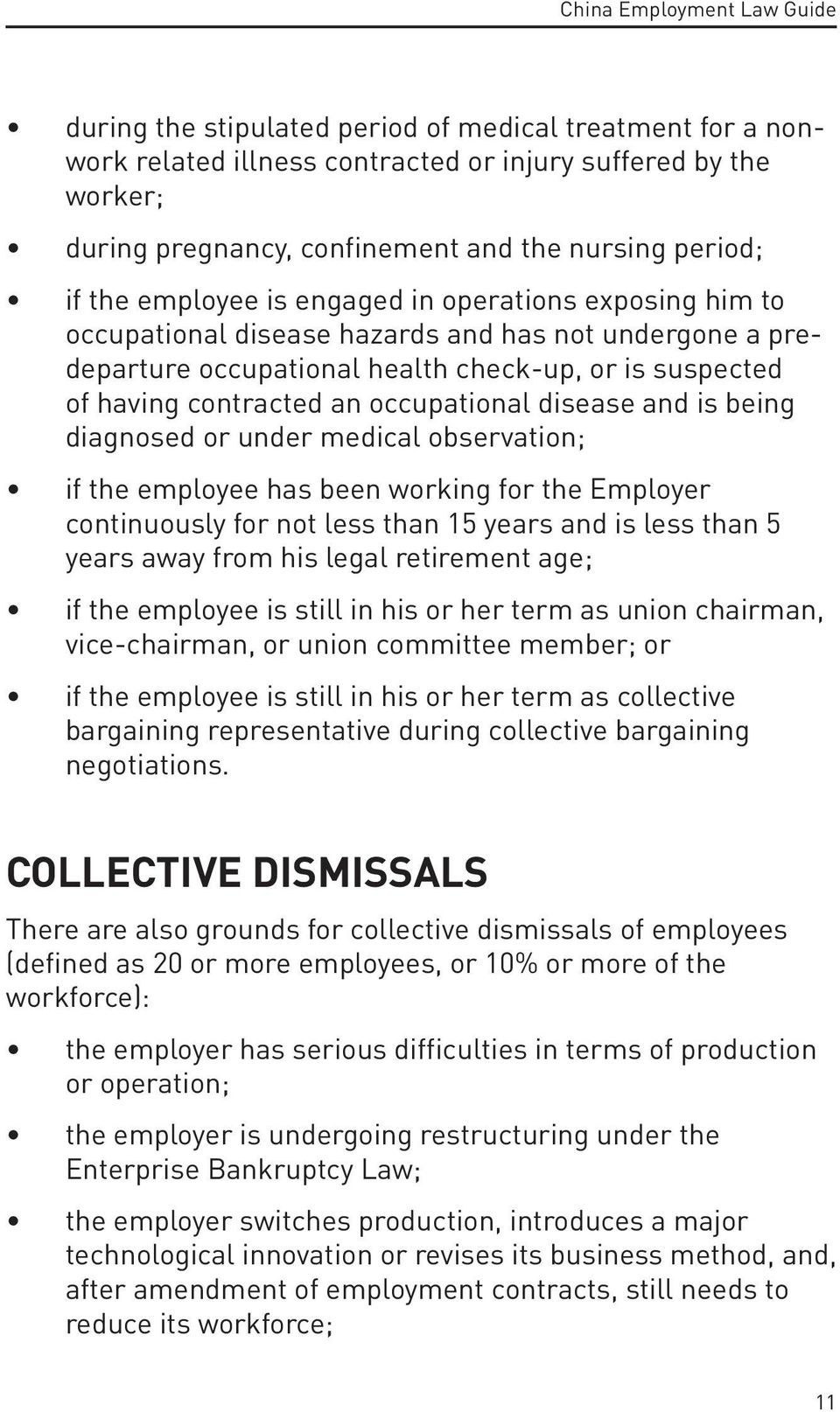 is being diagnosed or under medical observation; if the employee has been working for the Employer continuously for not less than 15 years and is less than 5 years away from his legal retirement age;