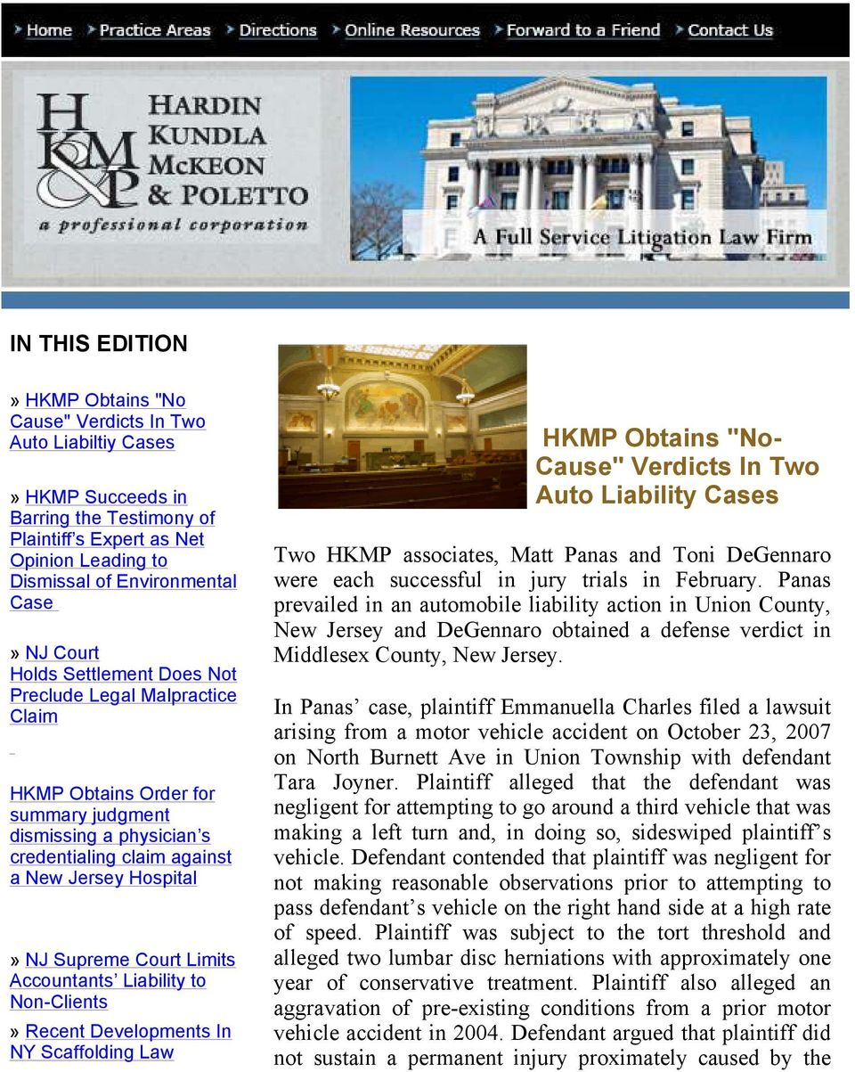 "Court Limits Accountants Liability to Non-Clients» Recent Developments In NY Scaffolding Law HKMP Obtains ""No- Cause"" Verdicts In Two Auto Liability Cases Two HKMP associates, Matt Panas and Toni"