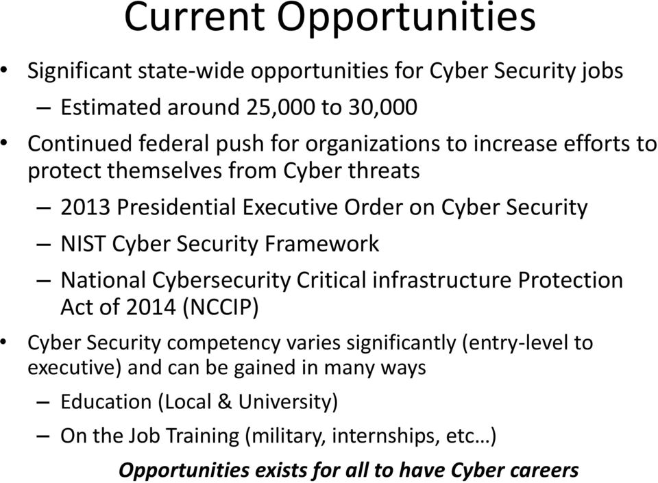 Framework National Cybersecurity Critical infrastructure Protection Act of 2014 (NCCIP) Cyber Security competency varies significantly (entry-level to