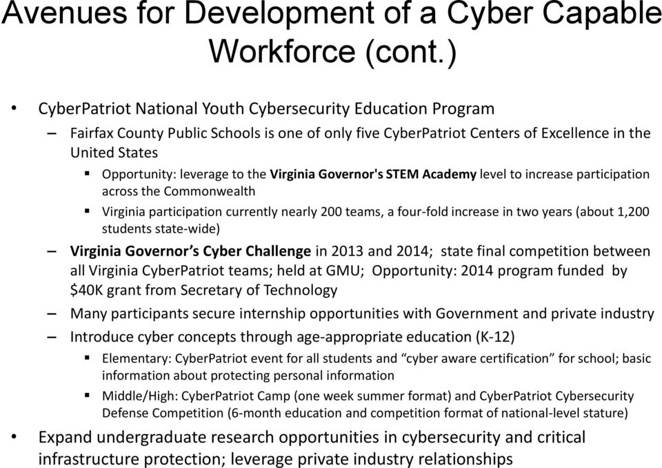 Virginia Governor's STEM Academy level to increase participation across the Commonwealth Virginia participation currently nearly 200 teams, a four-fold increase in two years (about 1,200 students