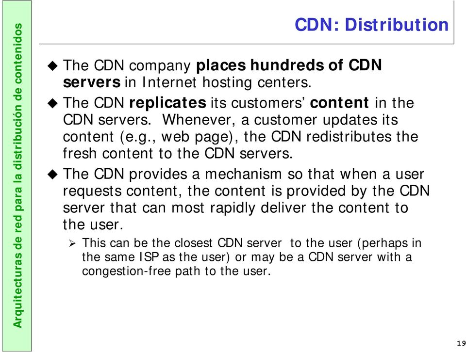 , web page), the CDN redistributes the fresh content to the CDN servers.