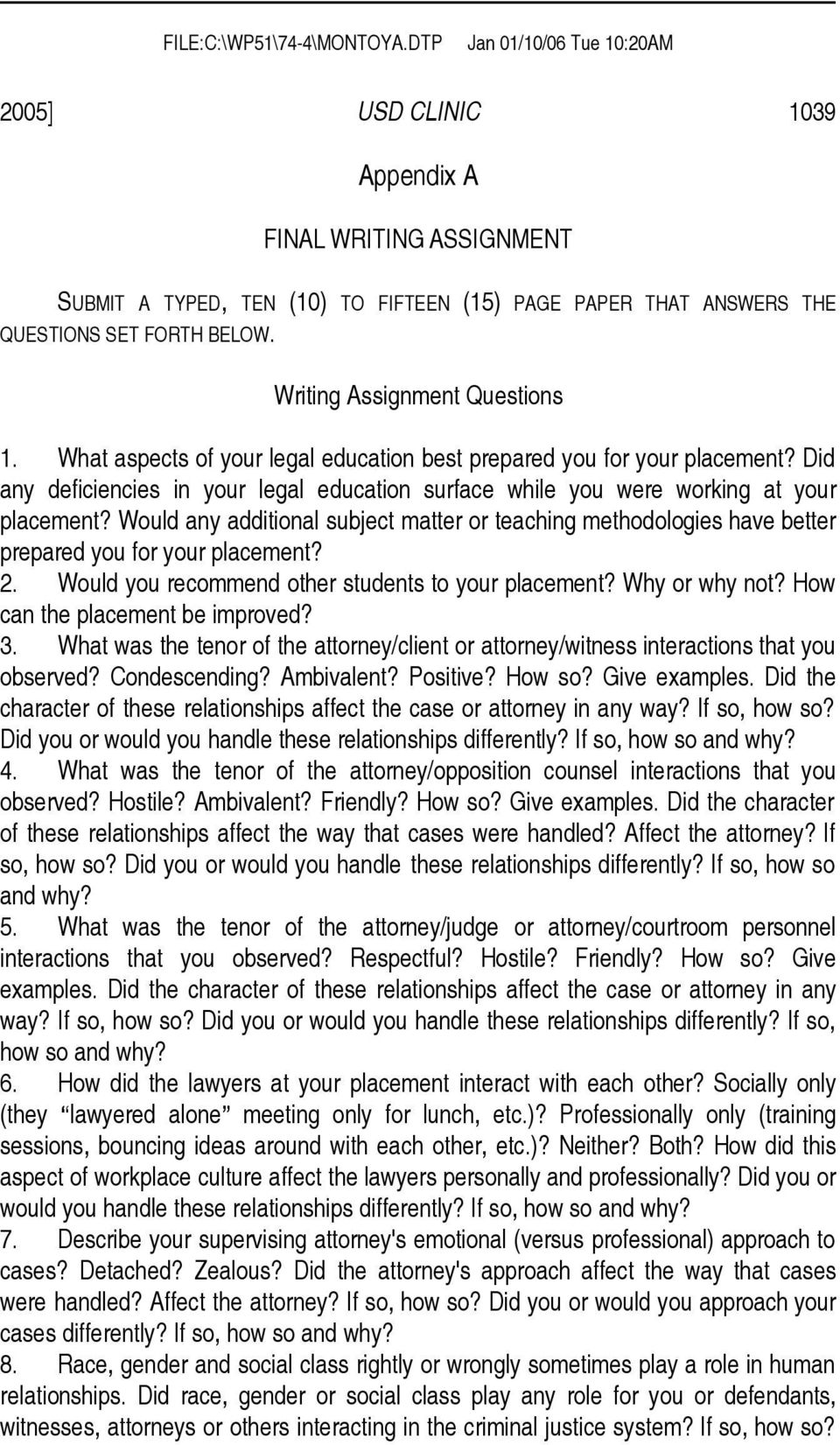 Writing Assignment Questions 1. What aspects of your legal education best prepared you for your placement?