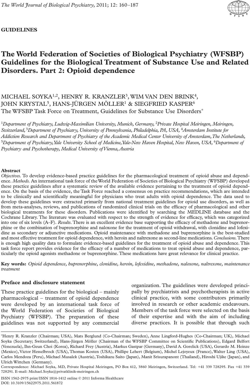 KRANZLER 3, WIM VAN DEN BRINK 4, JOHN KRYSTAL 5, HANS-J Ü RGEN M Ö LLER 1 & SIEGFRIED KASPER 6 The WFSBP Task Force on Treatment, Guidelines for Substance Use Disorders 1 Department of Psychiatry,