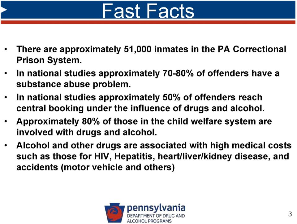 In national studies approximately 50% of offenders reach central booking under the influence of drugs and alcohol.