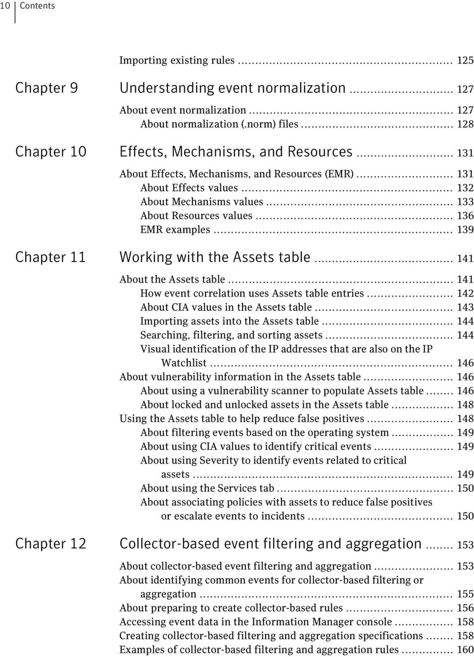 .. 136 EMR examples... 139 Chapter 11 Working with the Assets table... 141 About the Assets table... 141 How event correlation uses Assets table entries... 142 About CIA values in the Assets table.