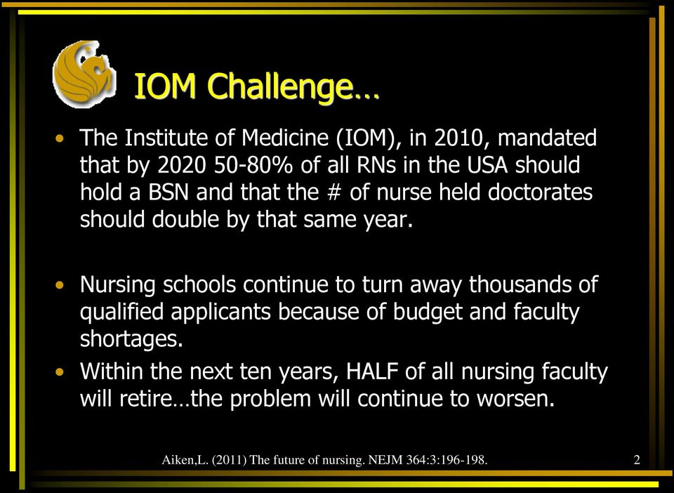 Nursing schools continue to turn away thousands of qualified applicants because of budget and faculty shortages.