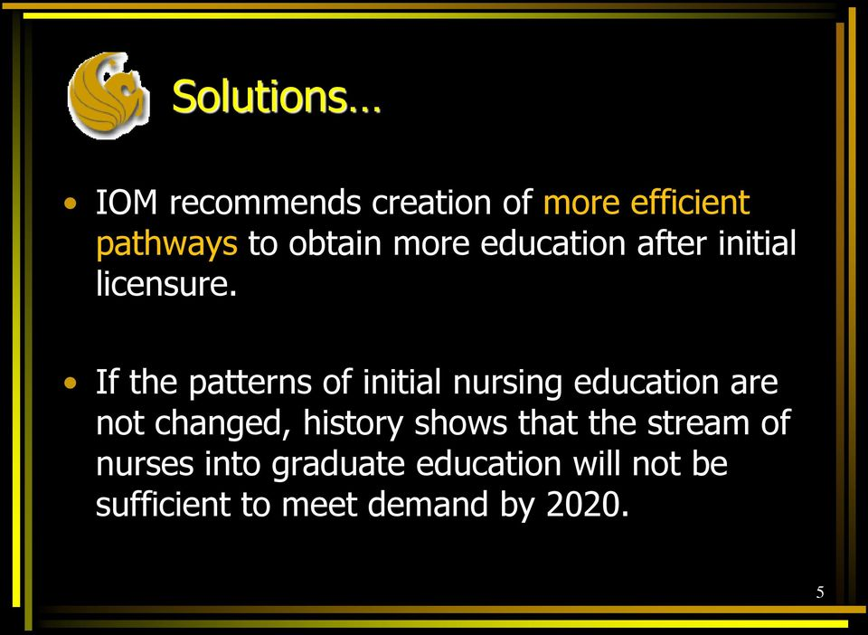 If the patterns of initial nursing education are not changed, history