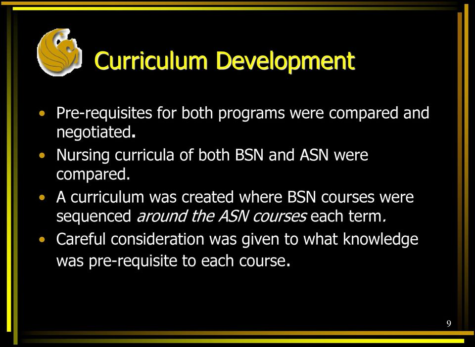 A curriculum was created where BSN courses were sequenced around the ASN