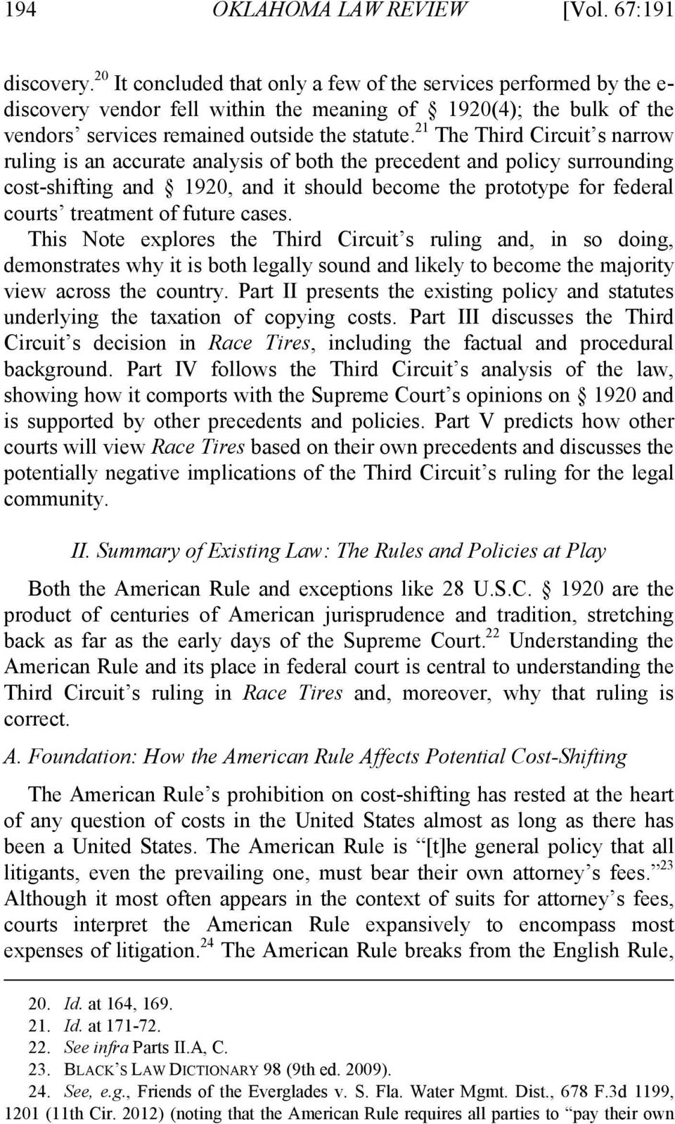 21 The Third Circuit s narrow ruling is an accurate analysis of both the precedent and policy surrounding cost-shifting and 1920, and it should become the prototype for federal courts treatment of