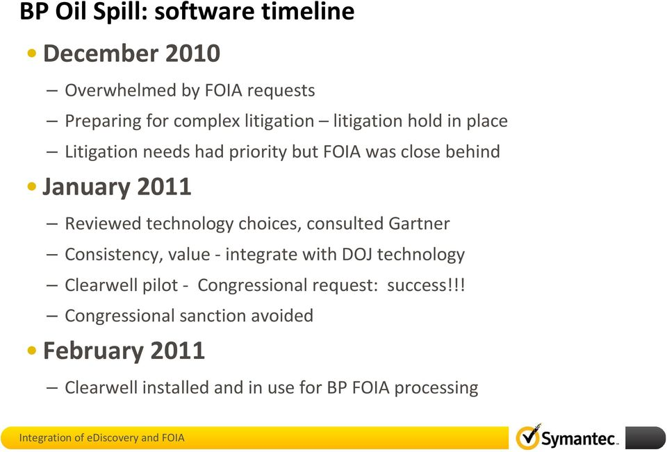 technology choices, consulted Gartner Consistency, value - integrate with DOJ technology Clearwell pilot -