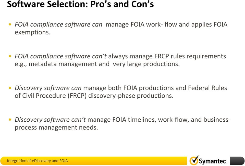 Discovery software can manage both FOIA productions and Federal Rules of Civil Procedure (FRCP) discovery-phase