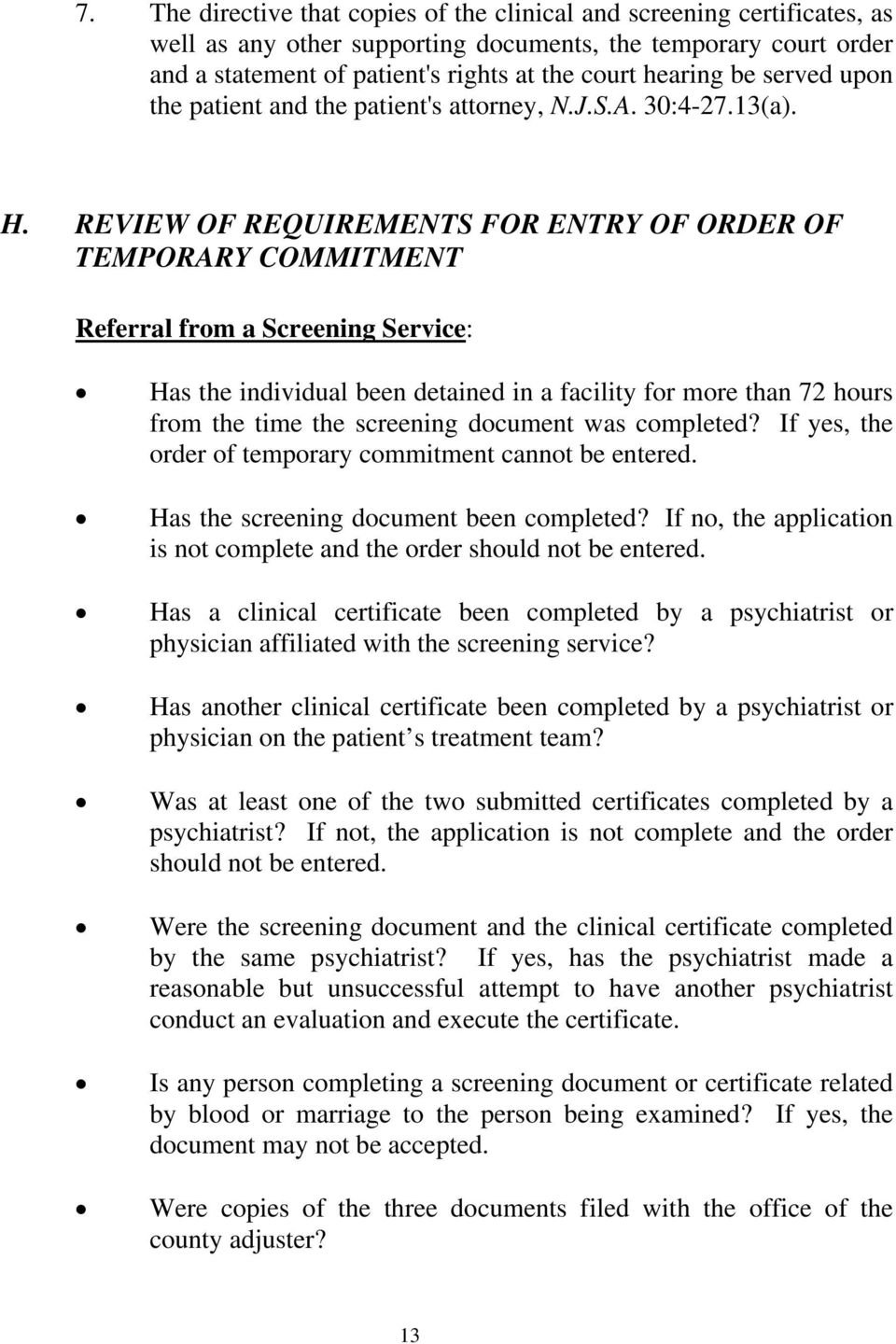 REVIEW OF REQUIREMENTS FOR ENTRY OF ORDER OF TEMPORARY COMMITMENT Referral from a Screening Service: Has the individual been detained in a facility for more than 72 hours from the time the screening