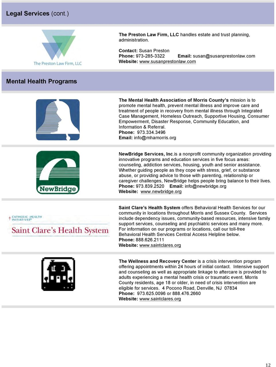 com Mental Health Programs The Mental Health Association of Morris County s mission is to promote mental health, prevent mental illness and improve care and treatment of people in recovery from